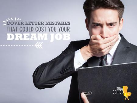 Cover letter mistakes that could cost you your dream job.
