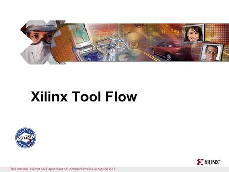 This material exempt per Department of Commerce license exception TSU Xilinx Tool Flow.