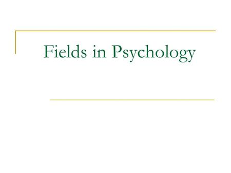 Fields in Psychology. Clinical Psychology Largest group of psychologists Help people one-on-one with psychological problems Specialties  Child Mental.