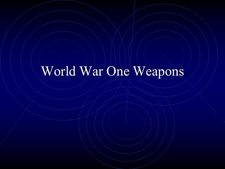 World War One Weapons. World War I saw the advancement of much fighting technology in order to combat the stalemate of trench warfare. WW I changed the.