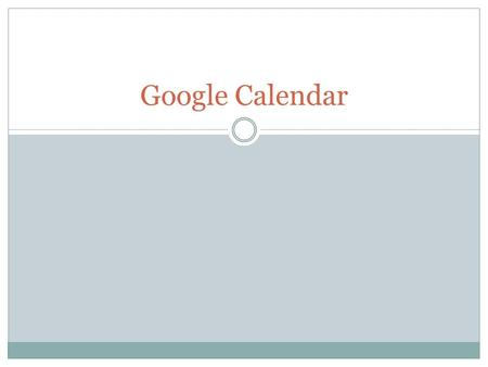 "Google Calendar. Starting Calender Start Google Calendar from you Gmail by clicking on the word ""Calendar"" in the menu as shown below."