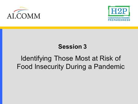 Session 3 Identifying Those Most at Risk of Food Insecurity During a Pandemic.