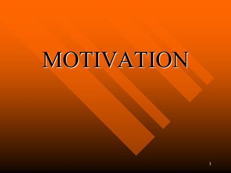 1 MOTIVATION. 2 MOTIVATION n Force within an individual that initiates and directs behavior n Motivation is inferred and cannot measured n Behavioral.