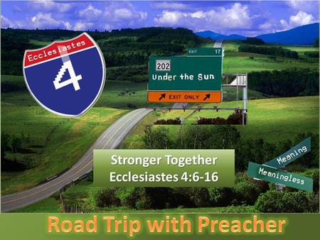 Stronger Together Ecclesiastes 4:6-16. Sin isolates us from others.