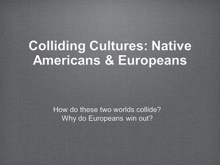 reasons why europeans arrived to america [indian] relationships with the europeans  the reason for the disintegration of relations and the  early encounters-native americans and europeans in new .