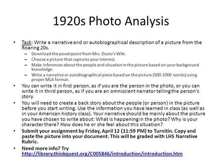 1920s Photo Analysis Task: Write a narrative and or autobiographical description of a picture from the Roaring 20s. – Download the powerpoint from Mrs.