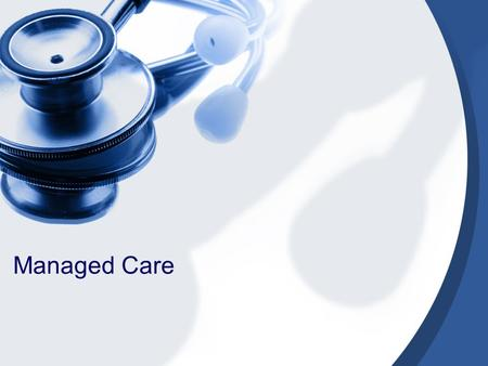 Managed Care. In the broadest terms, Kongstvedt (1997) describes managed care as a system of healthcare delivery that tries to manage the cost of healthcare,