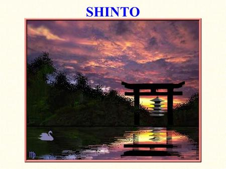"SHINTO. Origins of Shinto Mix of ancient religions, nationalism, environmentalism, and animism Shinto=contraction of shen/tao=""the way of the gods"" Kami=gods."