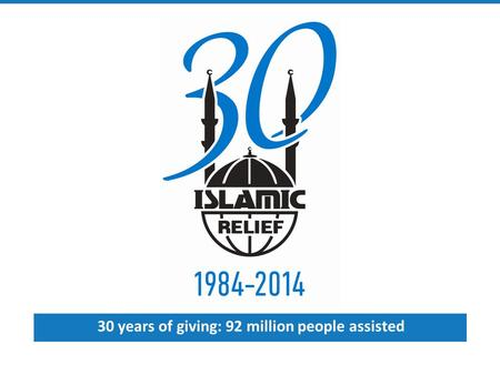 30 years of giving: 92 million people assisted. What is Islamic Relief? Image above: Islamic Relief distribute aid to Pakistan flood victims. Islamic.