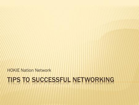 HOKIE Nation Network. Agenda  Professional Networks  Social Networks  Presenting Yourself  Questions and Discussion.