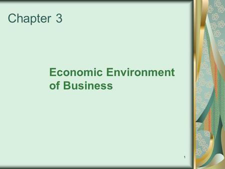 economics and business environment chapter 1 The legal environment of business is defined as:  - appendix to chapter 1, guide to understanding cases and finding the law - chapter 5, business,.