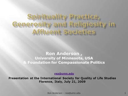 Ron Anderson, University of Minnesota, USA & Foundation for Compassionate Politics Presentation at the International Society for Quality of.