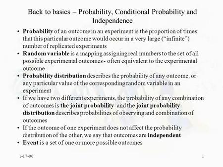 1-17-061 Back to basics – Probability, Conditional Probability and Independence Probability of an outcome in an experiment is the proportion of times that.