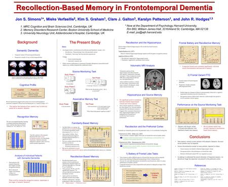 Semantic Dementia Temporal variant of Frontotemporal dementia Progressive atrophy of one or both temporal lobes Regions of significant gray matter density.