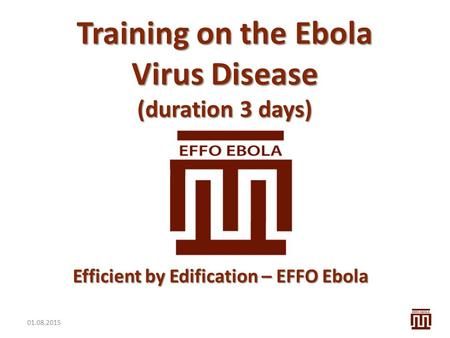 Training on the Ebola Virus Disease (duration 3 days)