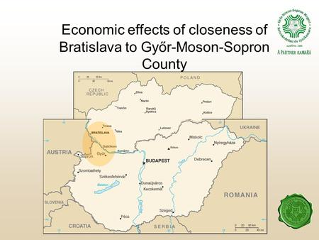 Economic effects of closeness of Bratislava to Győr-Moson-Sopron County.