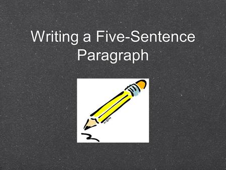 Writing a Five-Sentence Paragraph