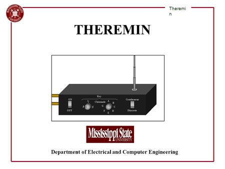 Department of Electrical and Computer Engineering Theremi n THEREMIN.