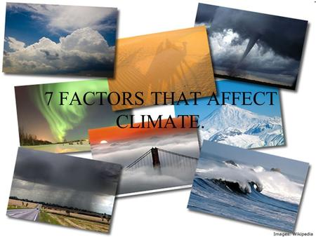 7 FACTORS THAT AFFECT CLIMATE.. LATITUD Latitude is the distance north or south of equator in degrees. The angular distance between an imaginary line.