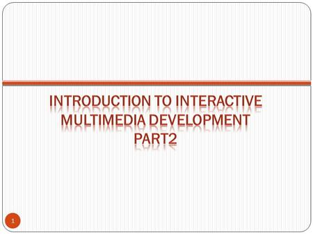 1. Where to use Multimedia ? 2  Business  Government  Education  Broadcasting & Entertainment  Research & Development  Health.