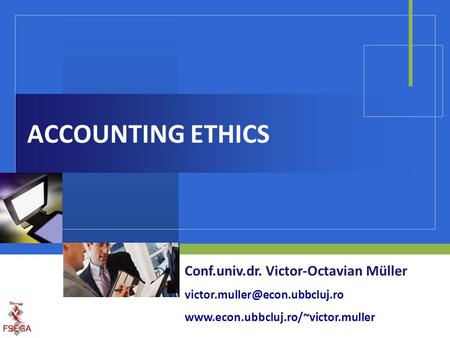 ACCOUNTING ETHICS Conf.univ.dr. Victor-Octavian Müller