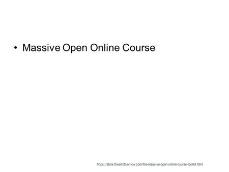 Massive Open Online Course https://store.theartofservice.com/the-massive-open-online-course-toolkit.html.