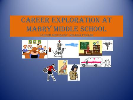 Career Exploration at Mabry Middle School Career Specialist, Melissa Fowler.