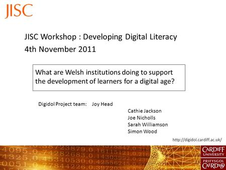 What are Welsh institutions doing to support the development of learners for a digital age? JISC Workshop : Developing Digital.