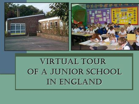 Virtual Tour of a Junior School of a Junior School in England in England.