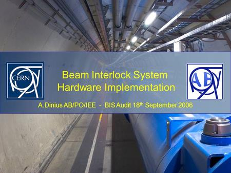 A.Dinius AB/PO/IEE - BIS Audit 18 th September 2006 Beam Interlock System Hardware Implementation.