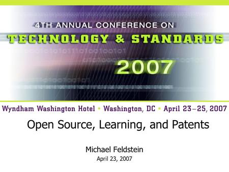 Open Source, Learning, and Patents Michael Feldstein April 23, 2007.