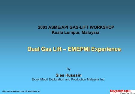 2003 ASME/API GAS-LIFT WORKSHOP Dual Gas Lift – EMEPMI Experience