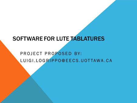 SOFTWARE FOR LUTE TABLATURES PROJECT PROPOSED BY: