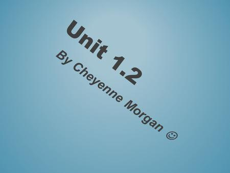 Unit 1.2 By Cheyenne Morgan. Sequencing projects 1 This one is based on vocals,drums, bass, clavinet and lead synth. This one is the one with different.