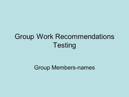 Group Work Recommendations Testing Group Members-names.