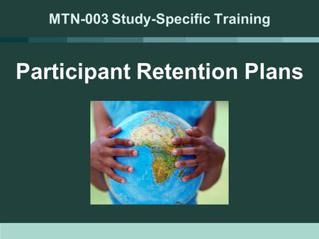 Participant Retention Plans MTN-003 Study-Specific Training.