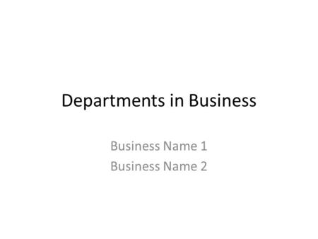 Departments in Business Business Name 1 Business Name 2.