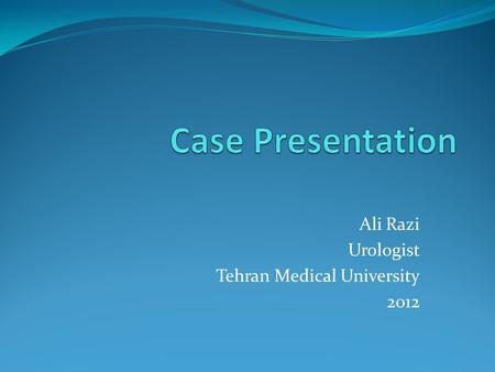Ali Razi Urologist Tehran Medical University 2012.