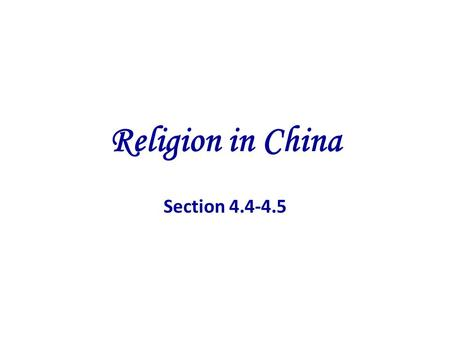 Religion in China Section 4.4-4.5. Confucius Born 551 BCE Scholar Advised rulers Zhou Dynasty Turned to teaching Never wrote down ideas Philosophy: system.