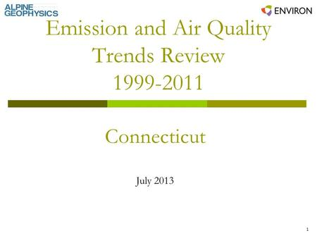 1 Emission and Air Quality Trends Review 1999-2011 Connecticut July 2013.