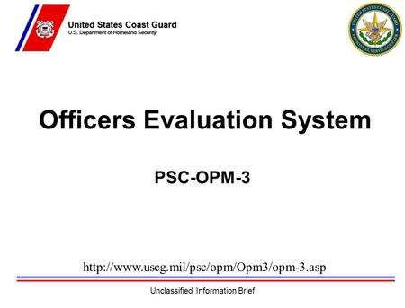 Unclassified Information Brief Officers Evaluation System PSC-OPM-3