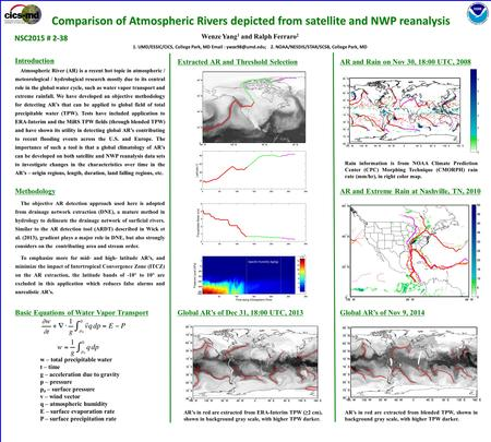 Comparison of Atmospheric Rivers depicted from satellite and NWP reanalysis Wenze Yang 1 and Ralph Ferraro 2 1. UMD/ESSIC/CICS, College Park, MD Email.