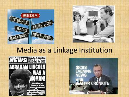 Media as a Linkage Institution. Why is media a linkage institution? Media educates citizens and politicians For politicians, candidates, and interest.