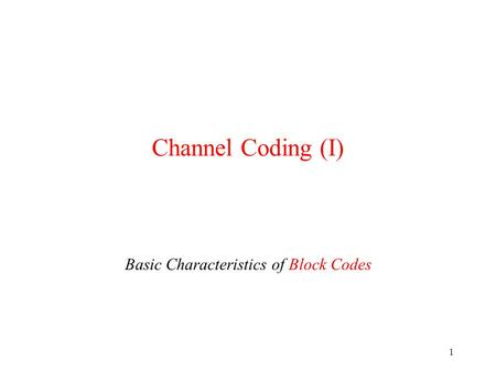 Basic Characteristics of Block Codes