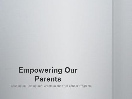 Focusing on Helping our Parents in our After School Programs.