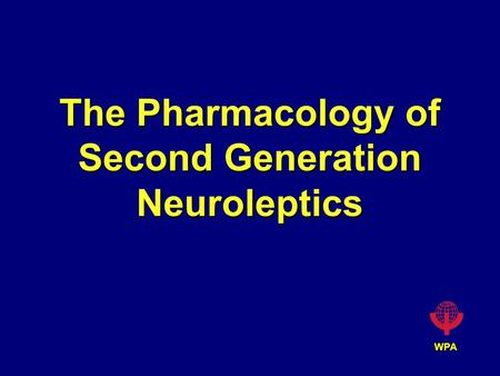 The Pharmacology of Second Generation Neuroleptics