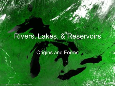 Rivers, Lakes, & Reservoirs Origins and Forms. Concepts of Reach and Order p.18.