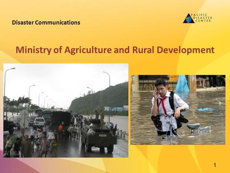 Disaster <strong>Communications</strong> Ministry of Agriculture and Rural Development 1.