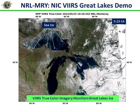 NRL-MRY: NIC VIIRS Great Lakes Demo 1 Sea Ice VIIRS True Color Imagery Monitors Great Lakes Ice 5-23-14.