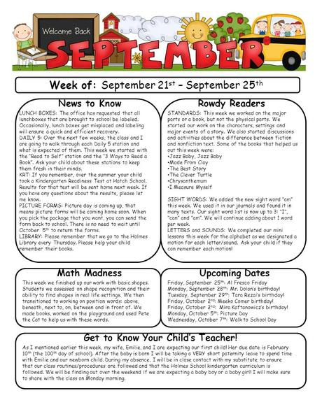 Week of: September 21 st – September 25 th News to Know LUNCH BOXES: The office has requested that all lunchboxes that are brought to school be labeled.